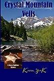 Crystal Mountain Veils: Volume 2 (Royce Madison Mystery)