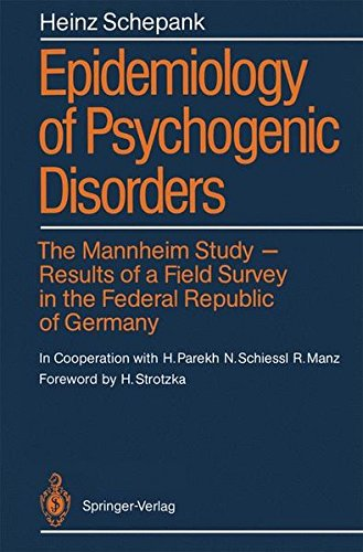 Epidemiology of Psychogenic Disorders: The Mannheim Study · Results Of A Field Survey In The Federal Republic Of Germany