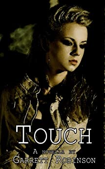 Touch - a Novella by [Robinson, Garrett]