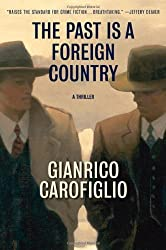 The Past Is a Foreign Country: A Thriller by Gianrico Carofiglio (2010-07-20)