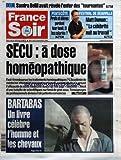 FRANCE SOIR du 08/09/2004 - DEUIL - SAMIRA BELLIL AVAIT REVELE L'ENFER DES TOURNANTES - PENTECOTE - PROFS ET ELEVES PERDENT LEUR LUNDI - ET LES SALARIES - FESTIVAL DE DEAUVILLE - MATT DAMON - LA CELEBRITE NUIT AU TRAVAIL - SECU - A DOSE HOMEOPATHIQUE - BARTABAS - UN LIVRE CELEBRE L'HOMME ET LES CHEVAUX