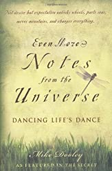 Even More Notes From the Universe: Dancing Life's Dance by Mike Dooley (2008-11-03)