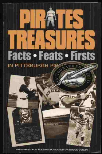Title: Pirates treasures Facts feats firsts in Pittsbur