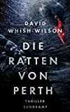 Image of Die Ratten von Perth: Thriller (Swann-Trilogie, Band 4805)