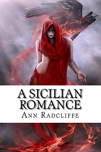 a sicilian romance by ann radcliffe essay The italian third edition ann radcliffe edited by nick groom oxford world's classics a new edition of one of the finest gothic novels, and radcliffe's most powerful example of.