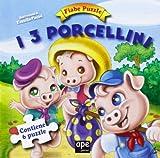 I 3 porcellini. Fiabe puzzle. Libro puzzle. Ediz. illustrata