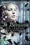 In Between. Die Legende der Krähen (Band 2)