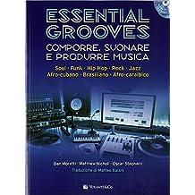 Essential grooves. Comporre, suonare e produrre musica. Con CD-Audio. Con DVD Audio