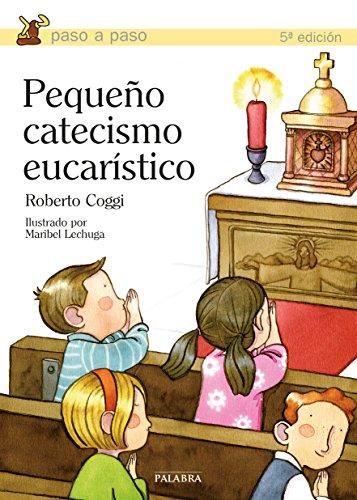 Pequeño catecismo eucarístico (Paso a paso) por Roberto Coggi