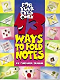 For Your Eyes Only: 13 Ways to Fold Notes