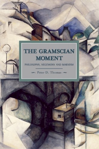 The Gramscian Moment: Philosohy, Hegemony and Marxism (Historical Materialism)