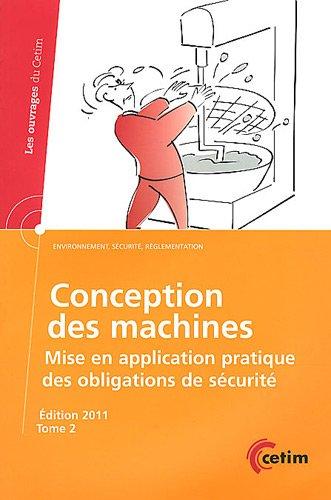 Conception des machines : Mise en application pratique des obligations de sécurité Tome 2
