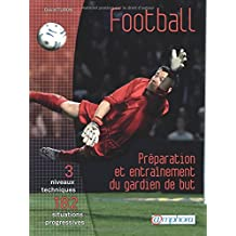 Football - Preparation et Entrainement du Gardien de But