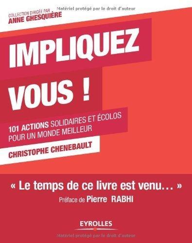 Impliquez-vous ! 101 actions solidaires et colos pour un monde meilleur de Christophe Chenebault (22 septembre 2011) Broch