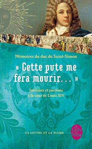 Cette pute me fera mourir !... par Louis de Rouvroy Saint-Simon