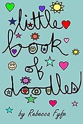 Little Book of Doodles by Rebecca Fyfe (2013-09-03)