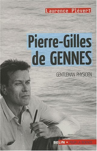 Pierre-Gilles de Gennes : Gentleman physicien par Laurence Plévert