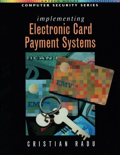 Implementing Electronic Card Payment Systems (Artech House Computer Security Series) (English Edition) - Computer Credit Card Processing
