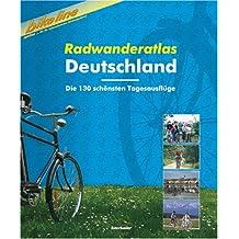 Bikeline Radwanderatlas Deutschland. Die 130 schönsten Tagesausflüge