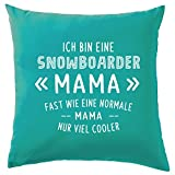 Ich bin eine Snowboarder Mama - Dekokissen 41 x 41 cm - Türkis