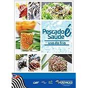 Pescado é Saúde: uso do frio (Portuguese Edition)