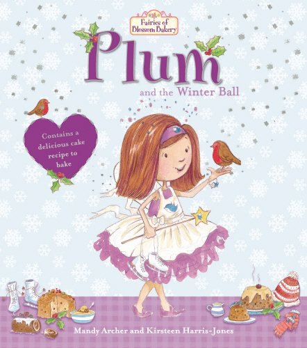 Fairies of Blossom Bakery: Plum and the Winter Ball (The Fairies of Blossom Bakery)