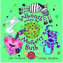 Whoosh Around the Mulberry Bush (Paperback) - Common