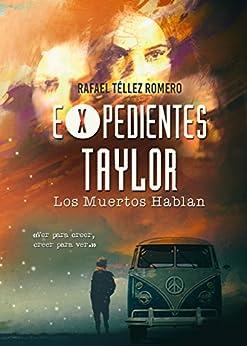 Expedientes Taylor: Los Muertos Hablan (Spanish Edition) by [Romero, Rafael Téllez]