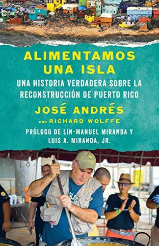 Alimentamos Una Isla: Una Historia Verdadera Sobre La Reconstrucción de Puerto Rico