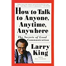 How to Talk to Anyone, Anytime, Anywhere: The Secrets of Good Communication: The Secrets of Good Conversation