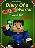 Book for kids: Diary of a Minecraft Warrior 3: Survival Mode