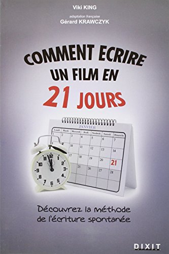 Comment écrire un film en 21 jours : La méthode de l'écriture spontanée par Viki King