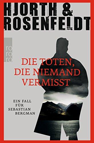 Die Toten, die niemand vermisst (Ein Fall für Sebastian Bergman, Band 3): Alle Infos bei Amazon