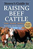 Storey's Guide to Raising Beef Cattle (Storeys Guide to Raising) (Storey's Guide to Raising (Paperback))