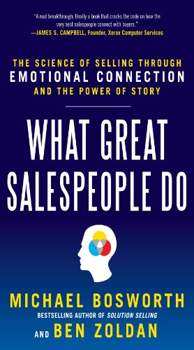 Descarga gratuita What Great Salespeople Do: The Science of Selling Through Emotional Connection and the Power of Story PDF