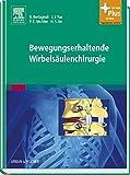 Bewegungserhaltende Wirbelsäulenchirurgie: mit Zugang zum Elsevier-Portal