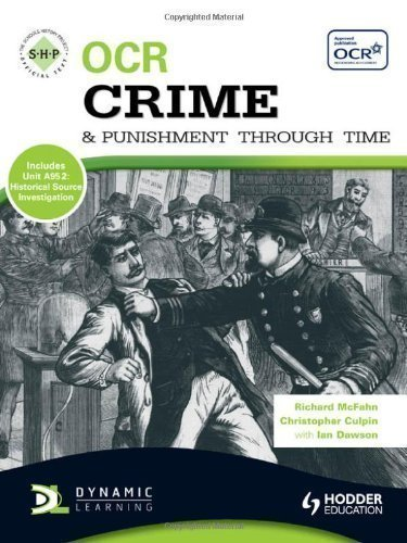 OCR Crime and Punishment Through Time: An SHP Development Study (SHPS) by McFahn, Richard, Culpin, Chris published by Hodder Education (2010)