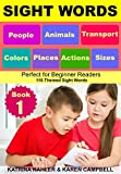 SIGHT WORDS - Level 1: Book 1 - People Animals Colors Sizes Places Transport Actions: Single Words with Pictures suitable for 2 - 5 year olds Beginner Readers