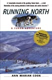 Running North: A Yukon Adventure