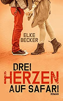 Drei Herzen auf Safari (German Edition) by [Becker, Elke]