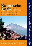Kanarische Inseln: Lanzarote, Fuerteventura, Gran Canaria, Tenerife, Gomera, La Palma, Hierro (Sammlung geologischer Führer) - Peter Rothe