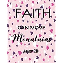 Faith Can Move Mountains: Quote Journal Notebook Lined & Blank  100 pages 8.5x11 Writing Drawing Journal (Volume 24)