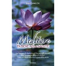 Meditare fa bene alla salute (Via positiva)