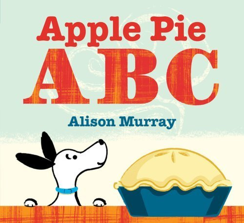 Apple Pie ABC by Murray, Alison (2012) Board book