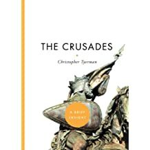 The Crusades (A Brief Insight) by Christopher Tyerman (2009-10-06)