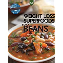 Black Beans, Weight Loss Superfoods: Recipes to Help You Lose Weight Without Calorie Counting or Exercise (Vol 10) (English Edition)