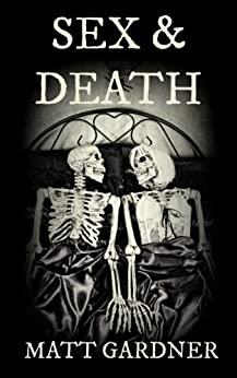 Sex & Death by [Gardner, Matt]