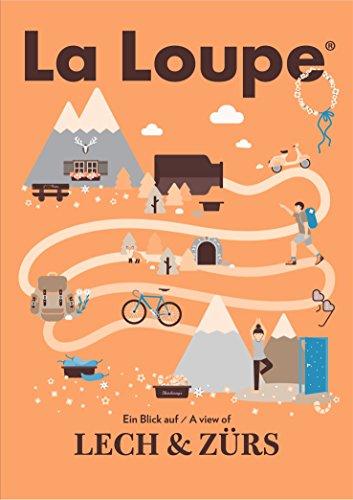 La Loupe Lech & Zürs, No. 14: Das Magazin mit integriertem Reiseführer für Lech und Zürs am Arlberg (14 Wallpaper)