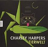 Charley Harpers Tierwelt: Das Wesen der Tiere in wenigen Strichen meisterhaft illustriert