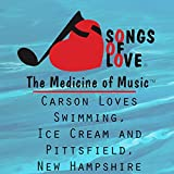 Carson Loves Swimming, Ice Cream and Pittsfield, New Hampshire
